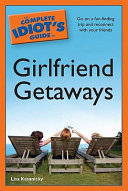 Pdf The Complete Idiot's Guide to Girlfriend Getaways