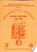 Minería iberoamericana: Bibliografía minera hispano americana, 1492-1892