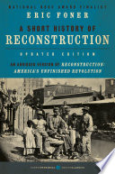 A Short History Of Reconstruction Updated Edition