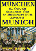 Munchen wo  Wann  Was  Where  When  What an Insiders Guide to the Oktoberfest Munich