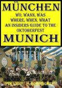 Munchen wo  Wann  Was  Where  When  What an Insiders Guide to the Oktoberfest Munich
