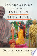 link to Incarnations : a history of India in fifty lives in the TCC library catalog