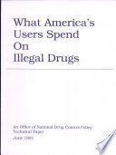What America s Users Spend on Illegal Drugs  see 7797 4 for Newer Ed   Book