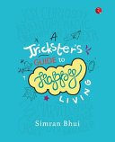 Pdf A TRICKSTER'S GUIDE TO HAPPY LIVING
