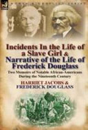 Incidents in the Life of a Slave Girl and Narrative of the Life of Frederick Douglass