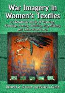 War Imagery in Women  s Textiles