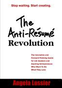 The Anti-Resume Revolution