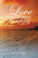 Love Overpowers Everything