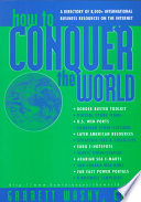"""How to Conquer the World: A Directory of 8000+ International Business Resources on the Internet"" by Garrett Wasny"