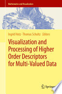 Visualization and Processing of Higher Order Descriptors for Multi Valued Data