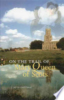 On the Trail of Mary Queen of Scots