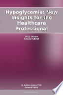 Hypoglycemia New Insights For The Healthcare Professional 2012 Edition Book PDF