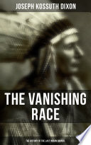 The Vanishing Race  The History of the Last Indian Council