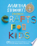 Martha Stewart s Favorite Crafts for Kids