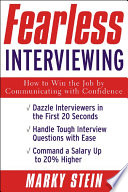 Fearless Interviewing:How to Win the Job by Communicating with Confidence