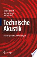 Technische Akustik  : Grundlagen und Anwendungen