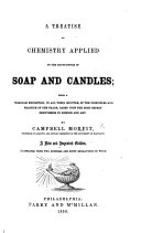 A treatise on Chemistry applied to the manufacture of Soap and Candles. ... A new edition, etc