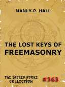 The Lost Keys Of Freemasonry (The Sacred Books)