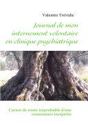 Journal de mon internement volontaire en clinique psychiatrique