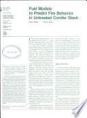 Fuel Models to Predict Fire Behavior in Untreated Conifer Slash