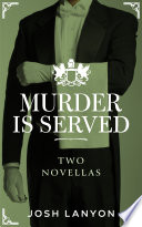 Murder is Served: Two Novellas