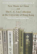 New Music in China and the C.C. Liu Collection at the University of Hong Kong