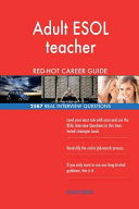 Adult ESOL Teacher Red Hot Career Guide  2587 Real Interview Questions