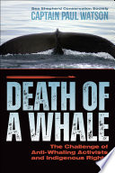 Death of a Whale  The Challenge of Anti Whaling Activists and Indigenous Rights