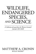 Wildlife Endangered Species And Science A Collection Of Essays From The Western Livestock Journal 2019 2020