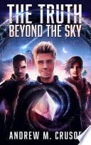 The Truth Beyond the Sky