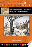 New Netherland  The Dutch Settle the Hudson Valley