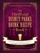 The Unofficial Disney Parks Drink Recipe Book Pdf/ePub eBook