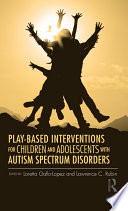 Play based Interventions for Children and Adolescents with Autism Spectrum Disorders
