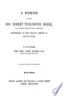 A Memoir of the Rev. Robert Turlington Noble