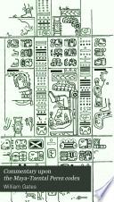 Commentary Upon the Maya-Tzental Perez Codex
