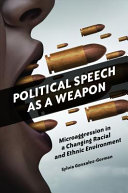 Political speech as a weapon: microaggression in a changing racial and ethnic environment