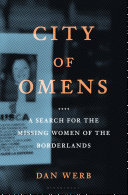 link to City of omens : a search for the missing women of the borderlands in the TCC library catalog