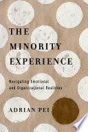 """The Minority Experience: Navigating Emotional and Organizational Realities"" by Adrian Pei"