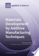 Materials Development by Additive Manufacturing Techniques