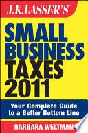 J K Lasser S Small Business Taxes 2011