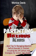 Parenting Anxious Kids
