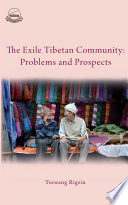The Exile Tibetan Community  Problems And Prospects