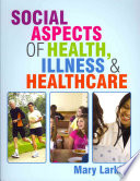 Social Aspects Of Health  Illness And Healthcare