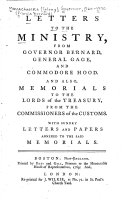 Letters to the Ministry, from Governor Bernard, General Gage, and Commodore Hood
