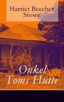 Onkel Toms Hütte Vollständige deutsche Ausgabe mit den ...