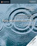 Cambridge International AS and A Level Mathematics: Pure Mathematics 2 & 3 Coursebook