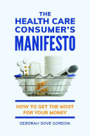 The Health Care Consumer's Manifesto: How to Get the Most for Your Money [Pdf/ePub] eBook