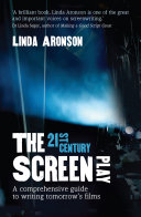 The 21st Century Screenplay a Comprehensive Guide to Writing Tomorrow's Films.