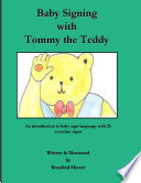 Baby Signing with Tommy the Teddy