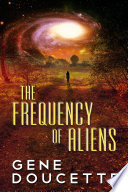 The Frequency Of Aliens Book PDF